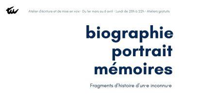 Atelier d'écriture · Biographie / Portrait / Mémoires