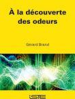 Couverture de l'ouvrage A la découverte des odeurs Gérard Brand