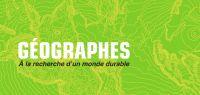 Géographes  A la recherche d'un monde durable