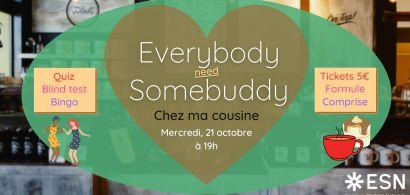 Everybody need Somebuddy !