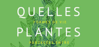 Quelles plantes sommes-nous ? Formes de vie partagées entre l'homme et la plante